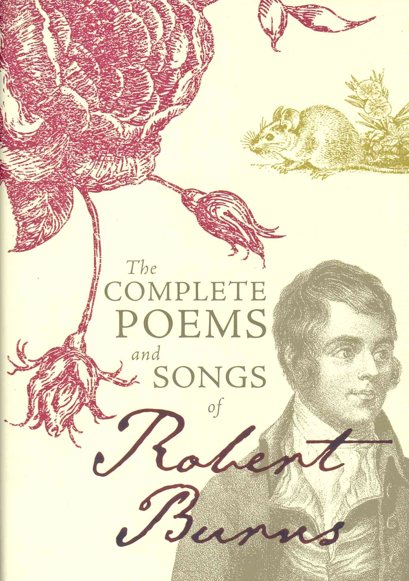 The Complete Poems and Songs of Robert Burns By Burns, Robert