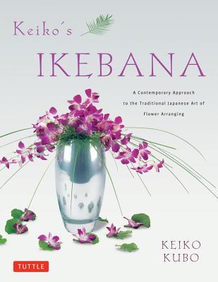 Keiko's Ikebana By Kubo, Keiko/ Schrempp, Erich (PHT)